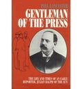 """Gentleman of the Press: Life and Times of an Early Reporter, Julian Ralf of the """"Sun"""""""