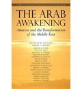 The Arab Awakening: America and the Transformation of the Middle East