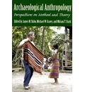 Archaeological Anthropology: Perspectives on Method and Theory