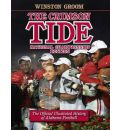 The Crimson Tide: The Official Illustrated History of Alabama Football
