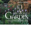 The Sacred Garden: Soil for the Growing Soul