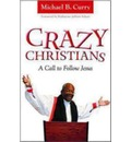Crazy Christians: A Call to Follow Jesus