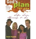 God's Plan for You: Life, Love, Marriage & Sex