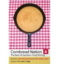 Cornbread Nation 4: The Best of Southern Food Writing