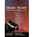 Shoot First and Ask Questions Later: Media Coverage of the 2003 Iraq War