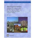 Mainstreaming Building Energy Efficiency Codes in Developing Countries: Global Experiences and Lessons from Early Adopters