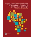 The Fiscal Dimension of HIV/AIDS in Botswana, South Africa, Swaziland, and Uganda
