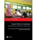 Teacher Reform in Indonesia: The Role of Politics and Evidence-Based Policymaking