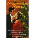 Underneath the Mistletoe