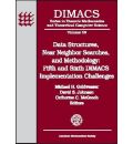 Data Structures, Near Neighbor Searches and Methodology: Fifth and Sixth DIMACS Implementation Challenges