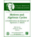 Motives and Algebraic Cycles: A Celebration in Honour of Spencer J. Bloch