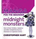 Manga for the Beginner Midnight Monsters: How to Draw Vampires, Zombies and Other Delightfully Devious Characters from Japanese Comics