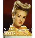 Stage & Screen Hairstyles: A Practical Reference for Actors, Models, Hairstylists, Photographer, Stage Managers & Directors