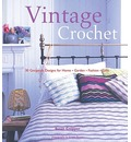 Vintage Crochet: 30 Gorgeous Designs for Home, Garden, Fashion, Gifts