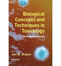 Biological Concepts and Techniques in Toxicology: An Integrated Approach