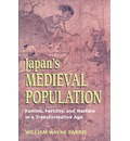 Japan's Medieval Population: Famine, Fertility, and Warfare in a Transformative Age