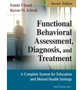 Functional Behavioral Assessment, Diagnosis and Treatment: A Complete System for Education and Mental Health Settings