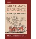 The Great Maya Droughts: Water, Life and Death
