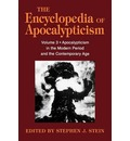 The Encyclopedia of Apocalypticism: Apocalypticism in the Modern Period and the Contemporary Age v. 3