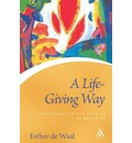 A Life Giving Way: A Commentary on the Rule of St Benedict