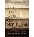 The Lost World of Scripture: Ancient Literary Culture and Biblical Authority