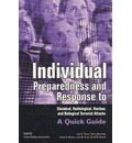 Individual Preparedness and Response to Chemical, Radiological, Nuclear and Biological Terrorist Attacks: A Quick Guide