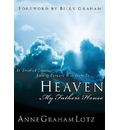Heaven: My Father's House - In Troubled Times, Looking Forward With Hope to...