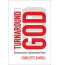 Turnaround God: Discovering God's Transformational Power