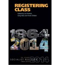 Registering Class 2014: The Remaking of Class: Socialist Register