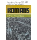 Romans: 20 to 4:25, Atonement and Justification An Exposition of Chapters 3
