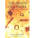 The Death of Cinema: History, Cultural Memory and the Digital Dark Age