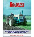 Roadless: The Story of Roadless Tractors from Tracks to Traction