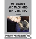 Metalwork and Machining Hints and Tips