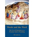 Words and the Word: The Use of Literature as a Practical Aid to Preaching
