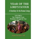 Year of the Lord's Favour: Temporal Cycle: Weekdays Through the Year v. 4: A Homily for the Roman Liturgy