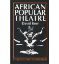 African Popular Theatre: From Precolonial Times to the Present Day