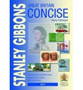 Great Britain Concise 2012 2012: Stanley Gibbons Stamp Catalogue