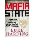 Mafia State: How One Reporter Became an Enemy of the Brutal New Russia
