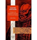 Essaying Montaigne: A Study of the Renaissance Institution of Writing and Reading