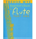 A Beginners Book for the Flute: Pt. 1
