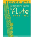 A Beginners Book for the Flute: Pt. 2
