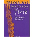 A Trevor Wye Practice Book for the Flute: v. 6: Advanced Practice