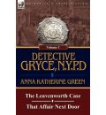 Detective Gryce, N. Y. P. D.: Volume: 1-The Leavenworth Case and That Affair Next Door