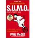 S.U.M.O. (shut Up, Move On): The Straight Talking Guide to Creating and Enjoying a Brilliant Life