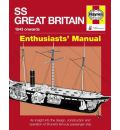 SS Great Britain: An Insight into the Design, Construction and Operation of Brunel's Famous Passenger Ship