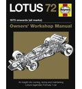 Lotus 72 Owners' Manual: An Insight into Owning, Racing and Maintaining Lotus's Legendary Formula 1 Car