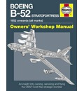 Boeing B-52 Stratofortress Manual: An Insight into Owning, Servicing and Flying the USAF Cold War Strategic Bomber Aircraft