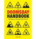 The Doomsday Handbook: 50 Ways to the End of the World