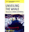 Unveiling the Whale: Discourses on Whales and Whaling
