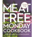 The Meat Free Monday Cookbook: Foreword by Paul, Stella and Mary Mccartney
